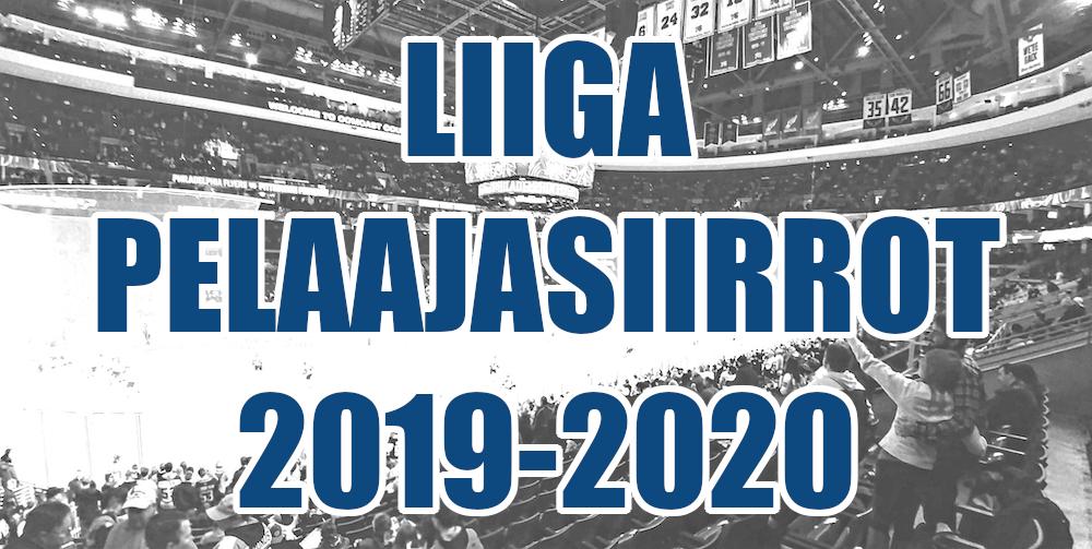 Liiga pelaajasiirrot kaudelle 2019-2020!